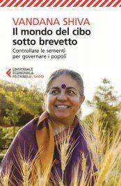 IL MONDO DEL CIBO SOTTO BREVETTO (EBOOK) Controllare le sementi per governare i popoli di Vandana Shiva