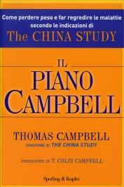 """IL PIANO CAMPBELL Come perdere peso e far regredire le malattie secondo le indicazioni di """"The China Study"""" di Thomas M. Campbell"""