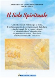 IL SOLE SPIRITUALE - VOL. 1 (EBOOK) di Jakob Lorber