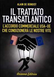 IL TRATTATO TRANSATLANTICO L'accordo commerciale USA-UE che condizionerà le nostre vite di Alain De Benoist