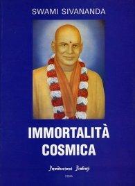 IMMORTALITà COSMICA di Swami Sivananda