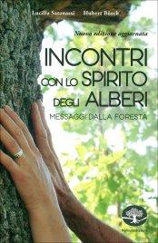 INCONTRI CON LO SPIRITO DEGLI ALBERI 13 messaggi dalla foresta di Hubert Bösch, Lucilla Satanassi