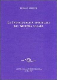 LE INDIVIDUALITà SPIRITUALI DEL SISTEMA SOLARE di Rudolf Steiner