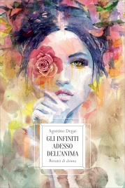 GLI INFINITI ADESSO DELL'ANIMA Ritratti di donna di Agostino Degas