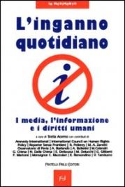 L'INGANNO QUOTIDIANO I media, l'informazione e i diritti umani di Stella Acerno