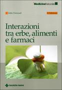 INTERAZIONI TRA ERBE, ALIMENTI E FARMACI 2° edizione di Fabio Firenzuoli