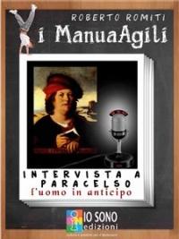 INTERVISTA A PARACELSO (EBOOK) L'uomo in anticipo di Roberto Romiti