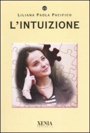 L'INTUIZIONE di Liliana Paola Pacifico