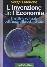 L'INVENZIONE DELL'ECONOMIA di Serge Latouche