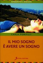 IL MIO SOGNO è AVERE UN SOGNO di Carla Pompilii