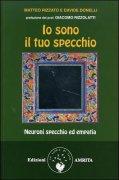 IO SONO IL TUO SPECCHIO Neuroni specchio ed empatia di Matteo Rizzato, Davide Donelli