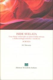 ISIDE SVELATA - LA SCIENZA di Helena Petrovna Blavatsky