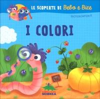 Le Scoperte di Bebo e Bice - I Colori