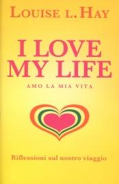 I Love My Life!