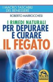 I Rimedi Naturali per Depurare e Curare il Fegato (Ebook)