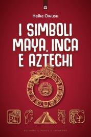 I Simboli Maya, Inca e Aztechi (eBook)