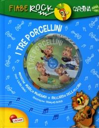 I Tre Porcellini - Fiabe Rock - Con CD Allegato