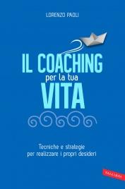 Il Coaching per la Tua Vita (eBook)