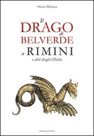 Il Drago di Belvedere a Rimini e Altri Draghi d'Italia