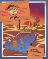 Il Formichiere Pilota - Vol. 3 - I Semafori dei Dromedari