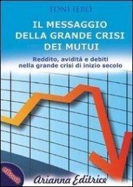 Il Messaggio della Grande Crisi dei Mutui (eBook)