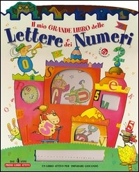 Il Mio Grande Libro delle Lettere e dei Numeri