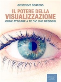 Il Potere della Visualizzazione (eBook)