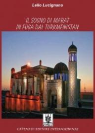 Il Sogno di Marat in Fuga dal Turkmenistan (eBook)