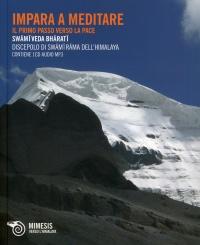 IMPARA A MEDITARE - CON CD MP3 Il primo passo verso la pace di Swami Veda Bharati