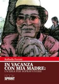 In Vacanza Con Mia Madre (eBook)