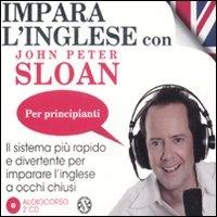 Impara l'Inglese con John Peter Sloan - Per Principianti - Audiocorso in 2 CD