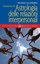 Iniziazione all'Astrologia delle Relazioni Interpersonali (eBook)
