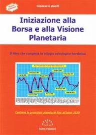 Iniziazione alla Borsa e alla Visione Planetaria (eBook)