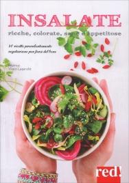 INSALATE - RICCHE, COLORATE, SANE 50 ricette prevalentemente vegetariane per farsi del bene di Béatrice Vigot Lagandré