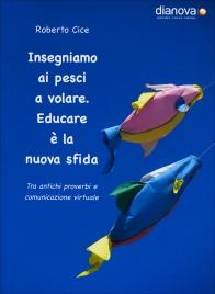 Insegniamo ai Pesci a Volare - Educare E' la Nuova Sfida