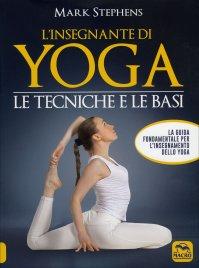 L'Insegnante di Yoga - Le Tecniche e le Basi