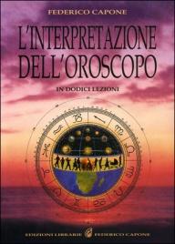 L'Interpretazione dell'Oroscopo in Dodici Lezioni