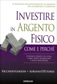 Investire in Argento Fisico - Come e Perché