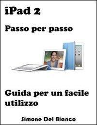 iPad 2 - Passo per Passo (eBook)
