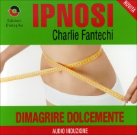 Dimagrire Dolcemente (Ipnosi Vol.39)