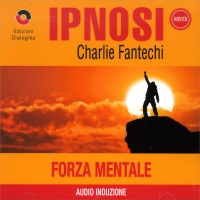 Forza Mentale (Ipnosi Vol.9)