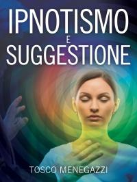 Ipnotismo e Suggestione (eBook)