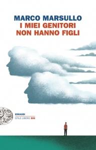 I MIEI GENITORI NON HANNO FIGLI di Marco Marsullo
