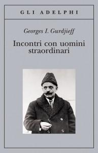 INCONTRI CON UOMINI STRAORDINARI di Georges I. Gurdjieff