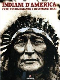 INDIANI D'AMERICA Foto, testimonianze e documenti rari di Jay Wertz