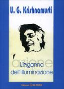 L'INGANNO DELL'ILLUMINAZIONE di U.G. Krishnamurti