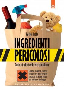 INGREDIENTI PERICOLOSI (EBOOK) Guida ai veleni della vita quotidiana di Rachel Frély