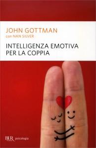INTELLIGENZA EMOTIVA PER LA COPPIA di John Gottman