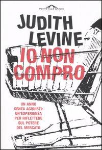 IO NON COMPRO di Judith Levine