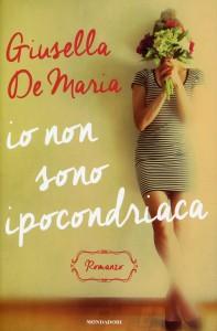 IO NON SONO IPOCONDRIACA di Giusella De Maria